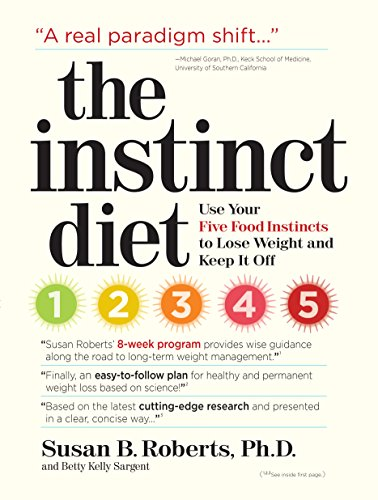 9780761150190: The Instinct Diet: Use Your Five Food Instincts to Lose Weight and Keep it Off