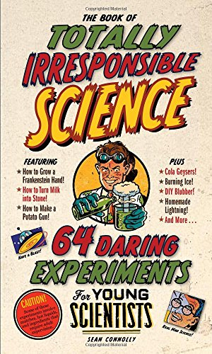 9780761150206: The Book of Totally Irresponsible Science: 64 Daring Experiments for Young Scientists