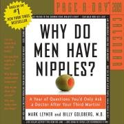 9780761150466: Why Do Men Have Nipples? Page-A-Day Calendar 2009