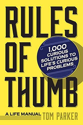 9780761150732: Rules of Thumb: A Life Manual