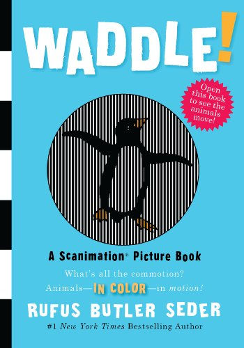 9780761151128: Waddle!: A Scanimation Picture Book