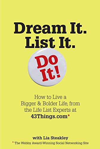 9780761151265: Dream It. List It. Do It!: How to Live a Bigger & Bolder Life, from the Life List Experts at 43things.com