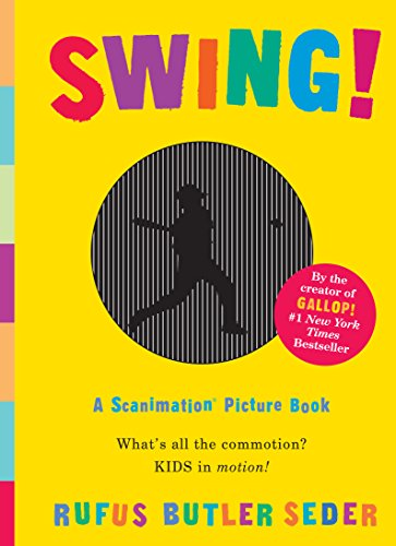 9780761151272: Swing!: A Scanimation Picture Book