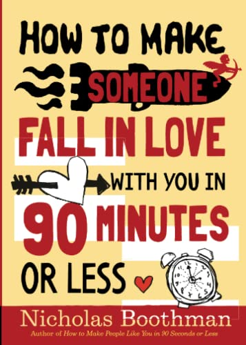 9780761151623: How to Make Someone Fall in Love with You in 90 Minutes or Less
