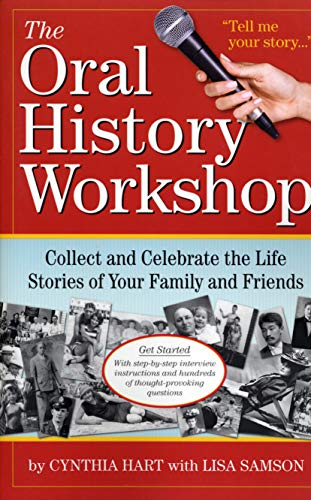 The Oral History Workshop: Collect and Celebrate the Life Stories of Your Family and Friends (0761151974) by Cynthia Hart; Lisa Samson