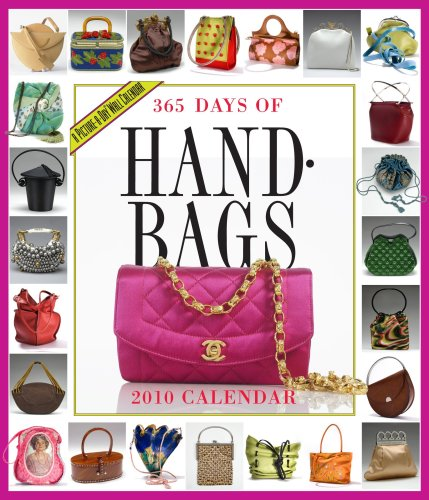 365 Days of Handbags Calendar 2010 (Picture-A-Day Wall Calendars): Workman Publishing