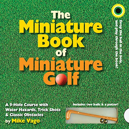 9780761154136: The Miniature Book of Miniature Golf: A 9-hole Course With Water Hazards, Trick Shots & Classic Obstacles