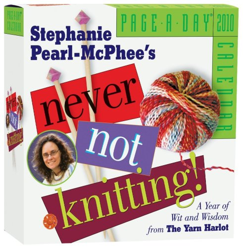 9780761154594: Never Not Knitting Page-A-Day Calendar 2010