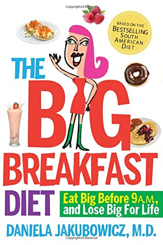 9780761154938: The Big Breakfast Diet: Eat Big Before 9 A.M. and Lose Big for Life
