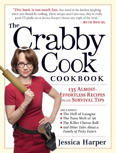 9780761155263: The Crabby Cook Cookbook: Recipes and Rants
