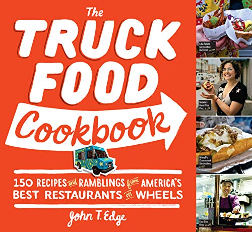 9780761156161: The Truck Food Cookbook: 150 Recipes and Ramblings from America's Best Restaurants on Wheels