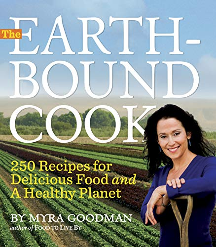 9780761156345: The Earthbound Cook: 250 Recipes for Delicious Food and a Healthy Planet