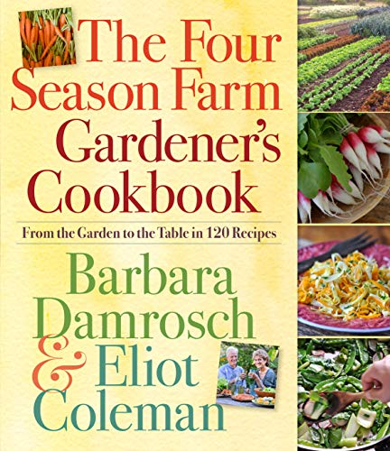The Four Season Farm Gardener's Cookbook (0761156690) by Damrosch, Barbara; Coleman, Eliot