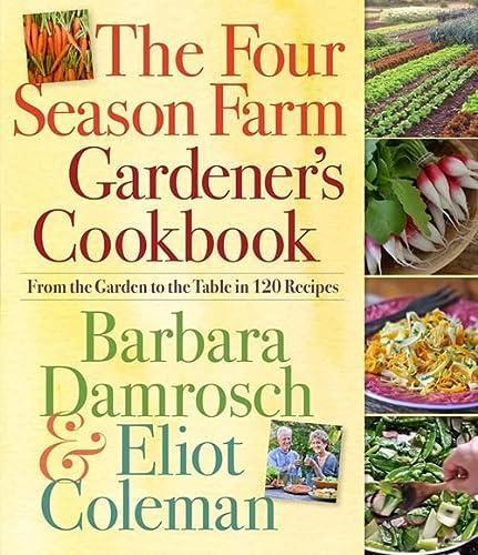 9780761156697: The Four Season Farm Gardener's Cookbook