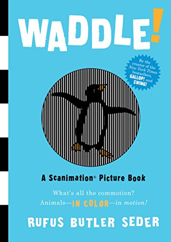 9780761157205: Waddle! (Scanimation Books)