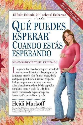 9780761157380: Qué Puedes Esperar Cuando Estás Esperando: 4th Edition (Que Puedes Esperar)