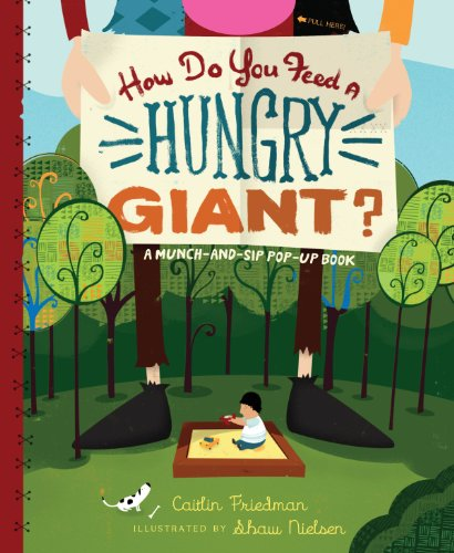 9780761157526: How Do You Feed a Hungry Giant?: A Munch-and-Sip Pop-up Book