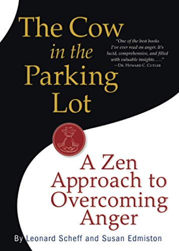 9780761158158: The Cow in the Parking Lot: A Zen Approach to Overcoming Anger