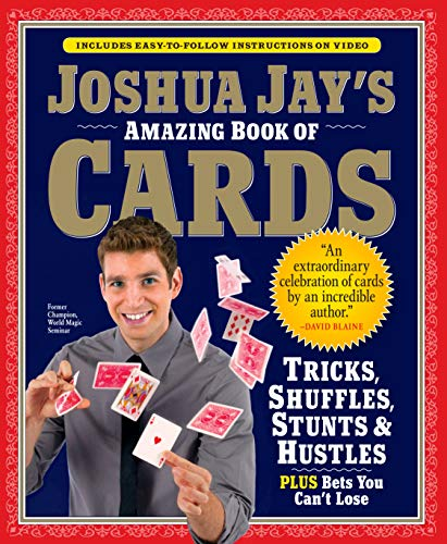9780761158424: Joshua Jay's Amazing Book of Cards: Tricks, Shuffles, Stunts & Hustles Plus Bets You Can't Lose