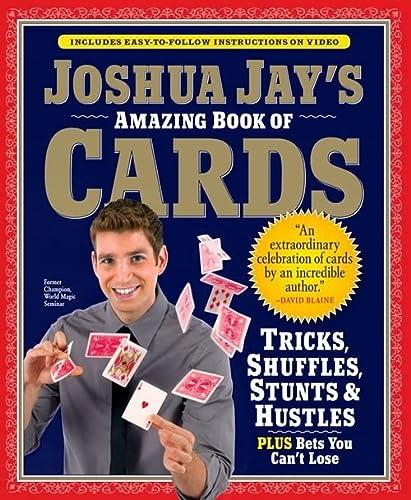Joshua Jay's Amazing Book of Cards: Tricks,: Jay, Joshua