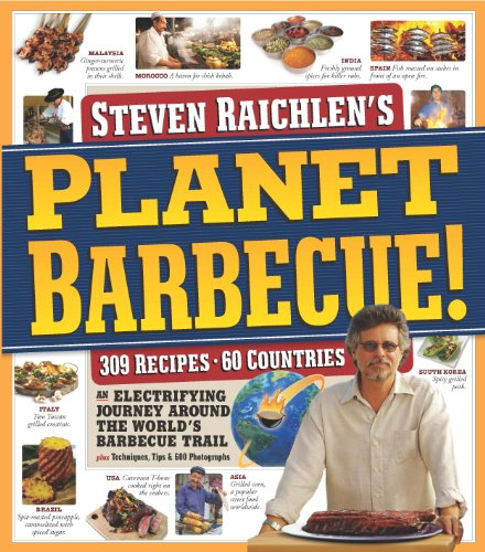 9780761159193: Steven Raichlen's Planet Barbecue!: An Electrifying Journey Around the World's Barbecue Trail