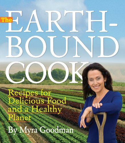 9780761159209: The Earthbound Cook: 250 Recipes for Delicious Food and a Healthy Planet
