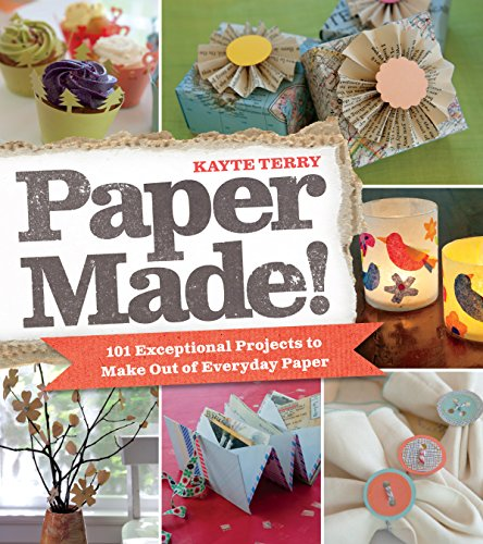 9780761159971: Paper Made!: 101 Exceptional Projects to Make Out of Everyday Paper