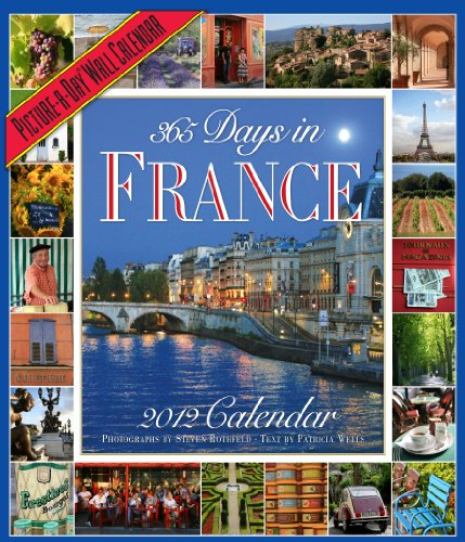 365 Days in France 2012 Calendar (Picture-A-Day Wall Calendars): Wells, Patricia