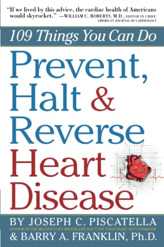 9780761160731: Prevent, Halt & Reverse Heart Disease: 109 Things You Can Do