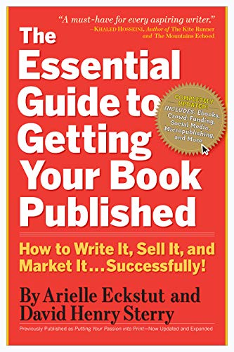 9780761160854: The Essential Guide to Getting Your Book Published: How to Write it, Sell it, and Market it - Successfully