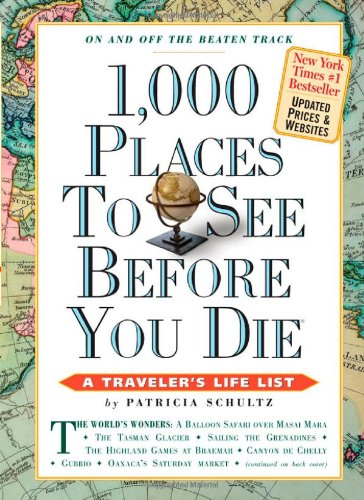 1,000 Places to See Before You Die,: Patricia Schultz