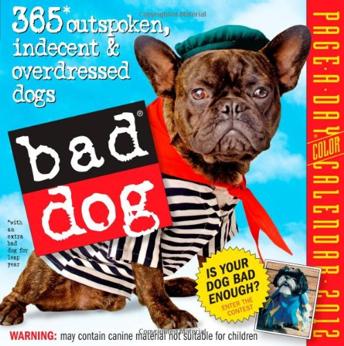 9780761162193: Bad Dog 2012 Page-a-Day Calendar