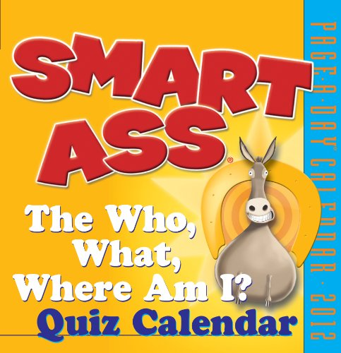 9780761163060: Smart Ass Page-A-Day Calendar: The Who, What, Where Am I? Quiz Calendar