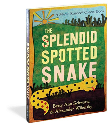The Splendid Spotted Snake: A Magic Ribbon: Alexander Wilensky; Betty