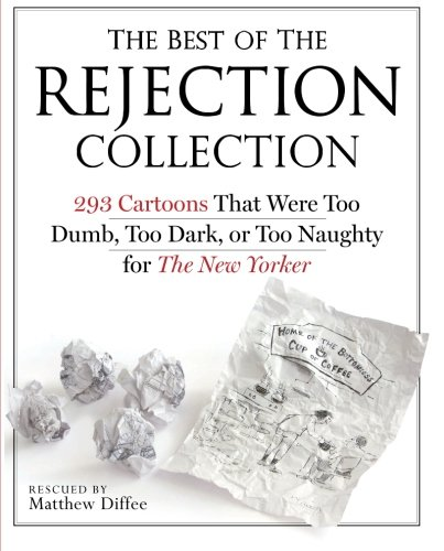 9780761165781: The Best of the Rejection Collection: 293 Cartoons That Were Too Dumb, Too Dark, or Too Naughty for the New Yorker