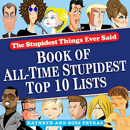 9780761165910: The Stupidest Things Ever Said: Book of All-Time Stupidest Top 10 Lists
