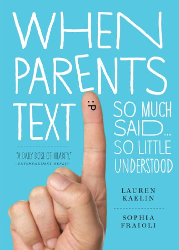 9780761166047: When Parents Text: So Much Said...So Little Understood