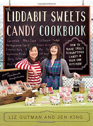 9780761166450: The Liddabit Sweets Candy Cookbook: How to Make Truly Scrumptious Candy in Your Own Kitchen!