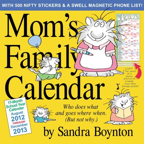 9780761166948: Mom's Family 2013 Calendar: Who Does What and Goes Where When (But Not Why): 17 Month School Year Calendar, August 2012 Through December 2013