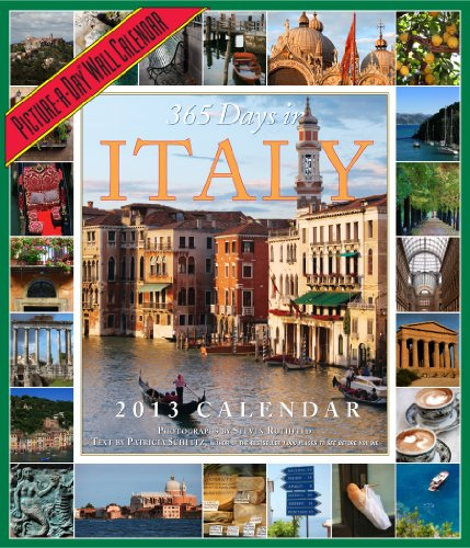 9780761167235: 365 Days in Italy Calendar 2013 (Picture a Day Wall Calendar)