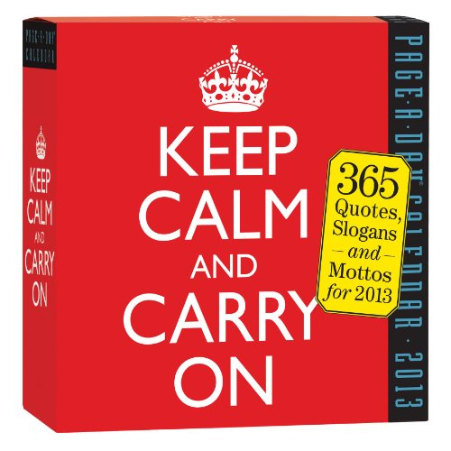Keep Calm and Carry On 2013 Page-A-Day Calendar: Workman Publishing