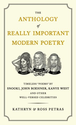 9780761167822: The Anthology of Really Important Modern Poetry: Timeless Poems by Snooki, John Boehner, Kanye West, and Other Well-Versed Celebrities