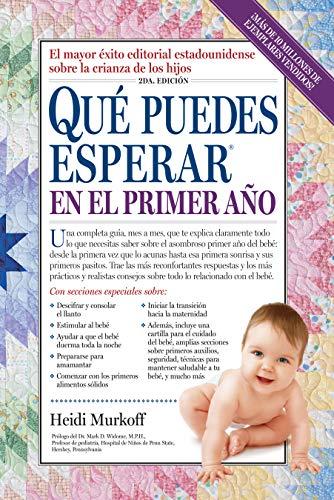 Que puedes esperar en el primer ano (Spanish Edition) (9780761167907) by Heidi Murkoff