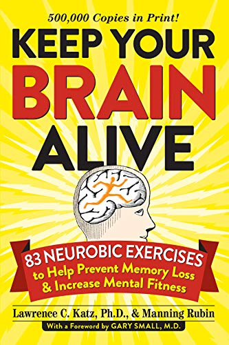 9780761168935: Keep Your Brain Alive: 83 Neurobic Exercises to Help Prevent Memory Loss and Increase Mental Fitness