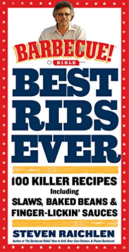 9780761168942: Best Ribs Ever: A Barbecue Bible Cookbook: 100 Killer Recipes (Barbecue! Bible Cookbooks)