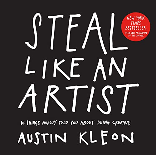 9780761169253: Steal Like an Artist: 10 Things Nobody Told Me About the Creative Life