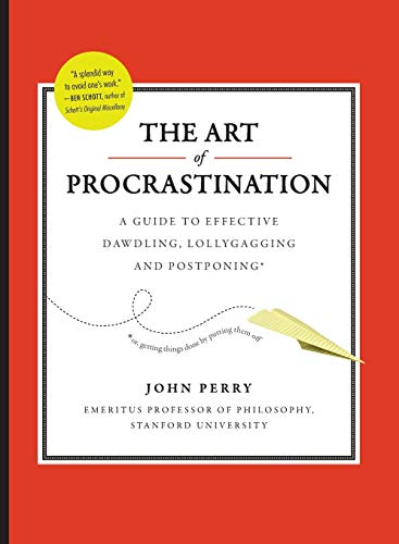9780761171676: The Art of Procrastination: The Art of Effective Dawdling, Dallying, Lollygagging, and Postponing