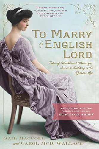 9780761171959: To Marry an English Lord: Tales of Wealth and Marriage, Sex and Snobbery
