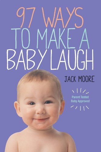 9780761172352: 97 Ways to Make a Baby Laugh
