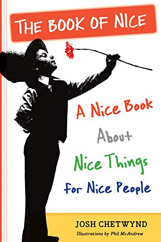 9780761172949: The Book of Nice: A Nice Book About Nice Things for Nice People